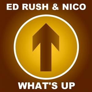 ED RUSH/NICO - What's Up (2015 Remaster)