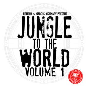 VARIOUS - Liondub & Marcus Visionary Present: Jungle To The World Volume 1