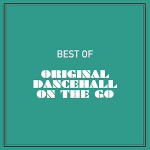 VARIOUS - Best Of Original Dancehall On The Go
