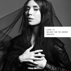 LYKKE LI - No Rest For The Wicked (Remixes)