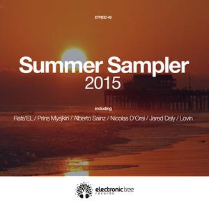 RAFAEL/PRINS MYSJKIN/ALBERTO SAINZ/NICOLAS D'ORSI/JARED DALI/LOVIN - Summer Sampler 2015
