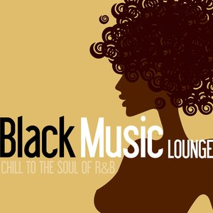 VARIOUS - Black Music Lounge - Chill To The Soul Of R&B