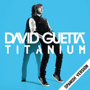 DAVID GUETTA - Titanium (Spanish Version)