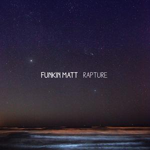 FUNKIN MATT - Rapture