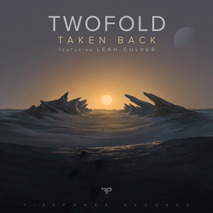 TWOFOLD feat LEAH CULVER - Taken Back