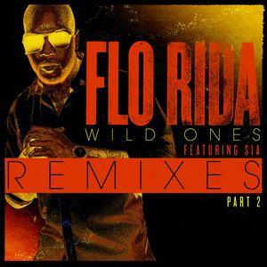 FLO RIDA - Wild Ones (feat. Sia) [Remixes Pt. 2]