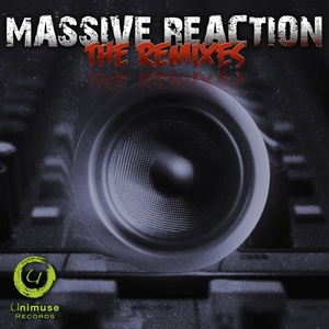 MASSIVE REACTION - The Remixes