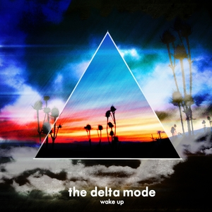 DELTA MODE, The - Wake Up