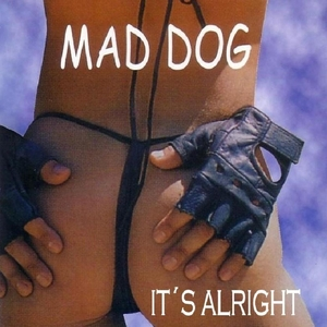 MAD DOG - Its Alright