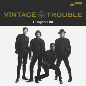 VINTAGE TROUBLE - 1 Hopeful Rd