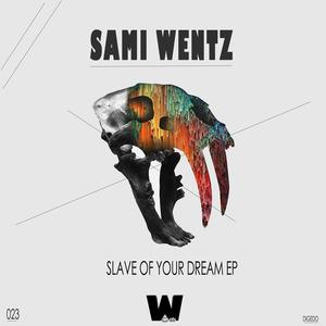 WENTZ, Sami - Slave Of Your Dream EP