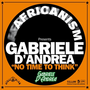 AFRICANISM pres GABRIELE D'ANDREA - No Time To Think