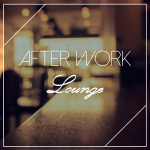 VARIOUS - After Work Lounge