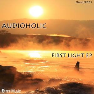 AUDIOHOLIC - First Light EP