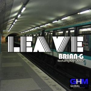BRIAN G feat KAFOENO - Leave