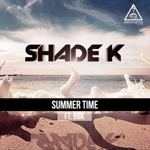 SHADE K feat BBK - Summer Time