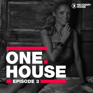 VARIOUS - One House (Episode Three)