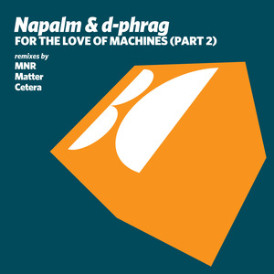 NAPALM/D PHRAG - For The Love Of Machines (Part 2)