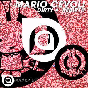 CEVOLI, Mario - Dirty, Rebirth