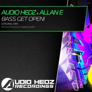 AUDIO HEDZ/ALLAN E - Bass Get Open!
