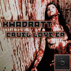 KWADRATT - Cruel Love EP