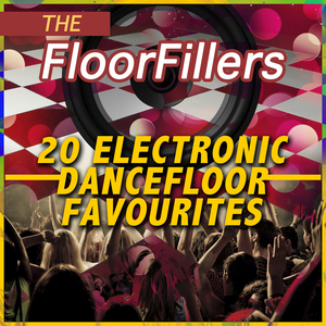 FLOORFILLERS, The - 20 Electronic Dancefloor Favourites