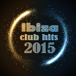 VARIOUS - Ibiza Club Hits 2015
