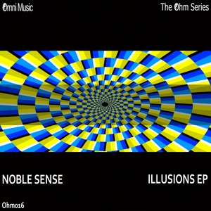 NOBLE SENSE - The Ohm Series: Illusions EP