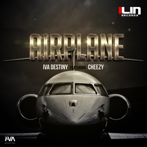 IVA DESTINY feat CHEEZY - Airplane