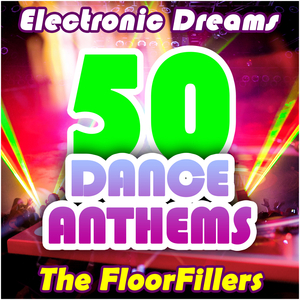 FLOORFILLERS, The - Electronic Dreams: 50 Dance Anthems