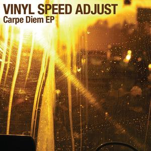 VINYL SPEED ADJUST - Carpe Diem EP