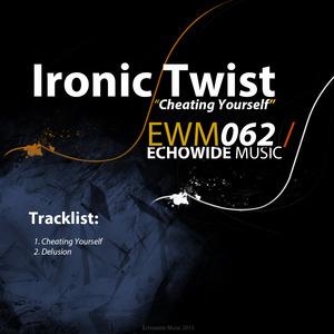 IRONIC TWIST - Cheating Yourself