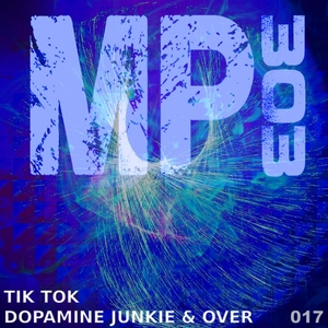 TIK TOK - Dopamine Junkie