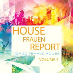 VARIOUS - House Frauen Report Vol 3 (Finest Electronic Dance Music)