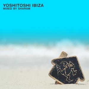 SHARAM/VARIOUS - Yoshitoshi Ibiza