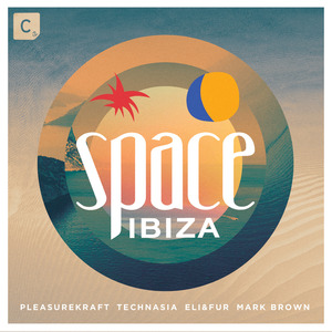 VARIOUS - Space Ibiza 2015 - Mixed By Pleasurekraft, Technasia, Eli & Fur And Mark Brown