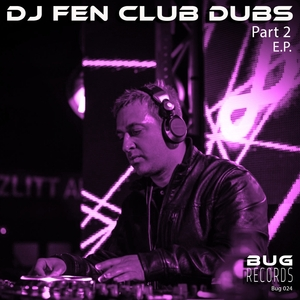 DJ FEN - Club Dubs Part 2 EP