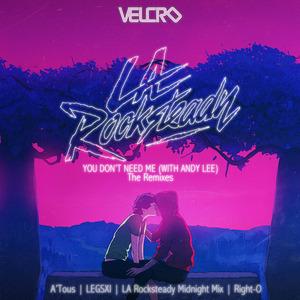 LA ROCKSTEADY feat ANDY LEE - You Don't Need Me (remixes)