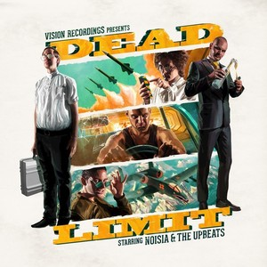 NOISIA/THE UPBEATS - Dead Limit