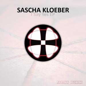 KLOEBER, Sascha - I Say Yes EP