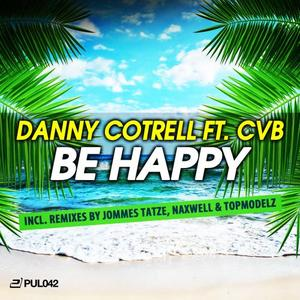 COTRELL, Danny feat CVB - Be Happy
