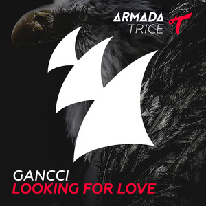 GANCCI - Looking For Love
