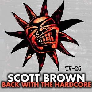 BROWN, Scott - Back With The Hardcore