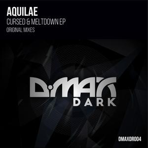 AQUILAE - Cursed & Meltdown EP