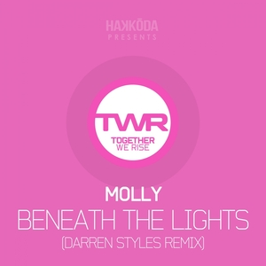 MOLLY - Beneath The Lights (Darren Styles remix)