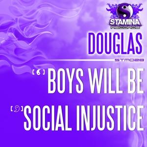 DOUGLAS - Boys Will Be/Social Injustice