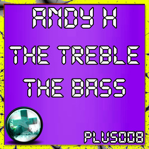 ANDY H - The Treble The Bass