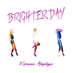ANGELIQUE, Karenina - Brighter Day (The mixes)