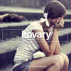 KOVARY - Teardrops