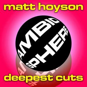 HOYSON, Matt - Deepest Cuts
